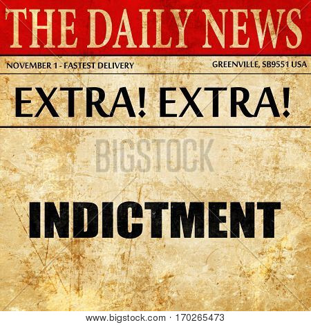 indictment, newspaper article text