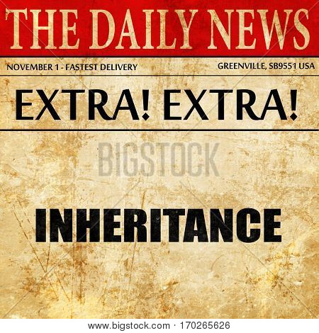 inheritance, newspaper article text