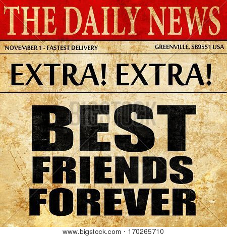 best friends forever, newspaper article text
