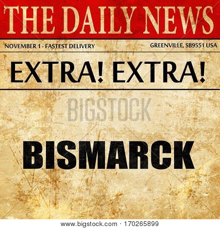 bismarck, newspaper article text