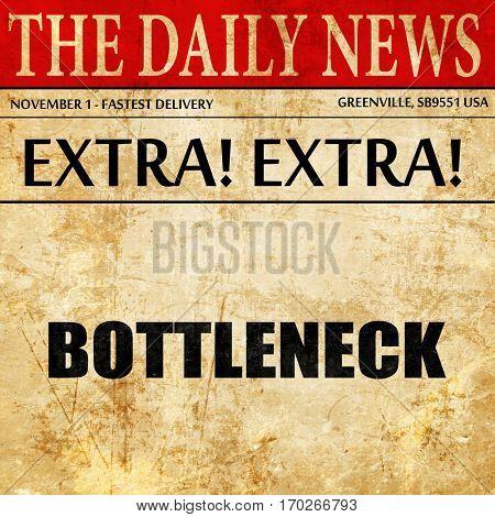 bottleneck, newspaper article text