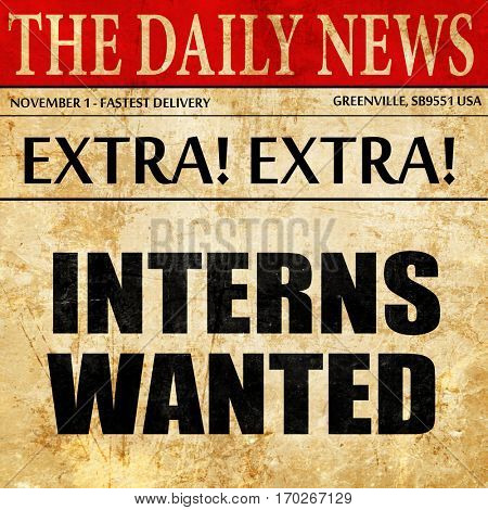 interns wanted, newspaper article text