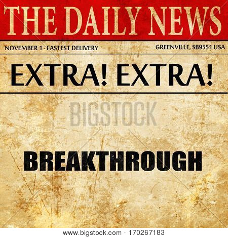 breakthrough, newspaper article text