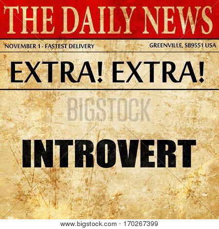 introvert, newspaper article text