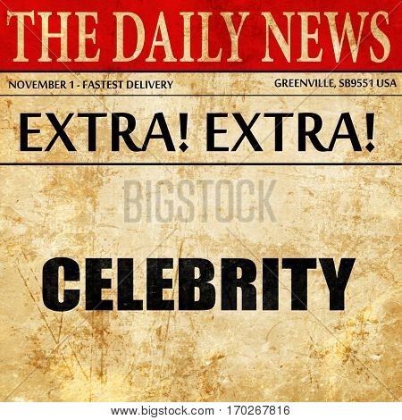 celebrity, newspaper article text