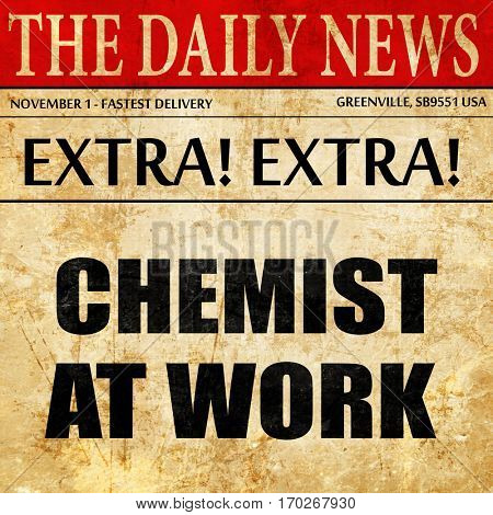 chemist at work, newspaper article text