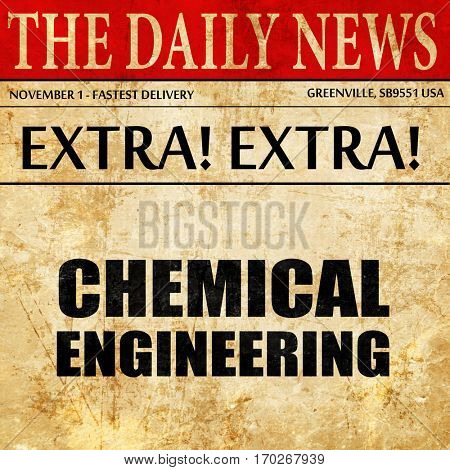 chemical engineering, newspaper article text