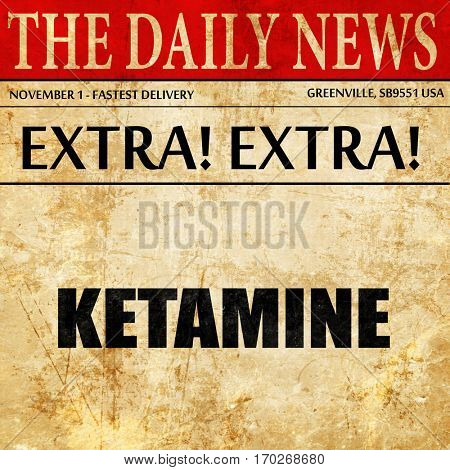 ketamine, newspaper article text