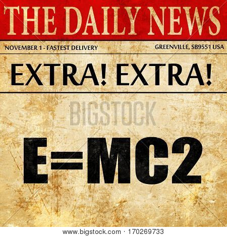 e = mc2, newspaper article text