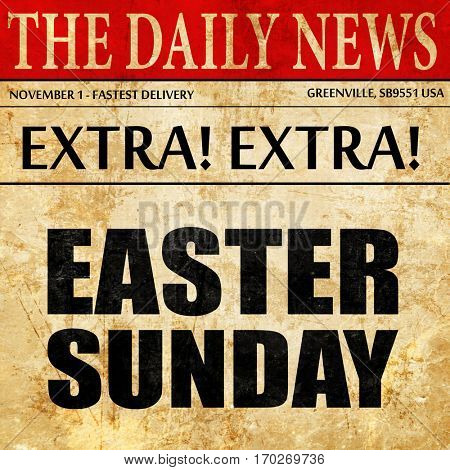 easter sunday, newspaper article text