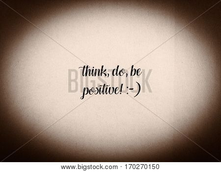 Be Positive Phrase Written In Black And White