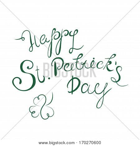 Happy St. Patrick's Day lettering with clover shamrock. Traditional Irish holiday background.