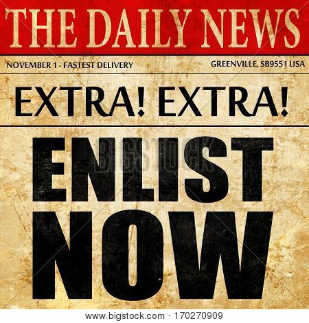 enlist now, newspaper article text