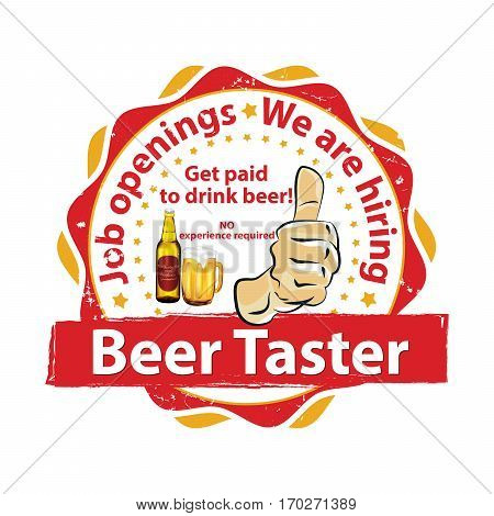We are hiring Beer Taster. Job openings. Drink beer and earn money - printable business label / stamp for job vacancies