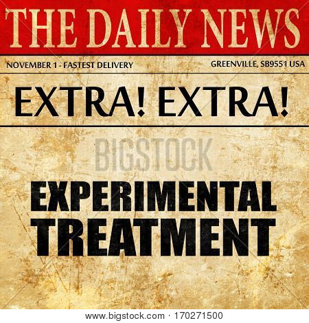 experimental treatment, newspaper article text
