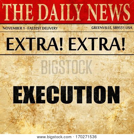 execution, newspaper article text
