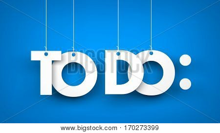 TO DO - words hanging on blue background. 3d illustration