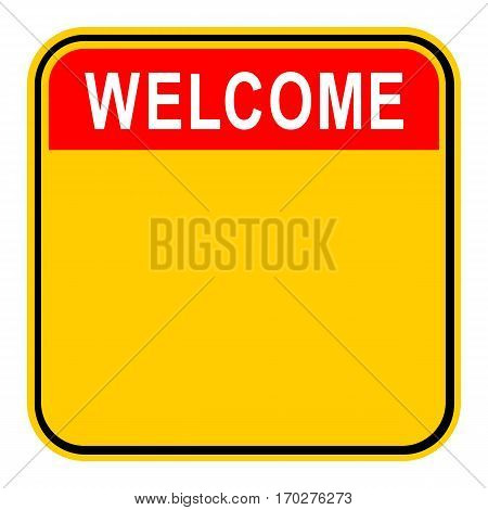 Use it in all your designs. Empty safety sign board with word Welcome. Sticker square-shaped painted in black, yellow, white and red colors. Quick and easy recolorable graphic in vector illustration