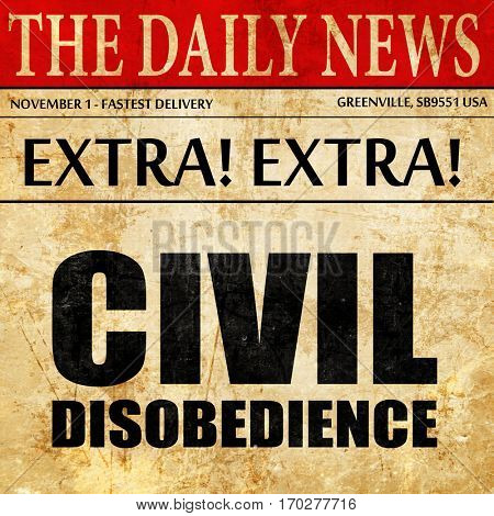 civil disobedience, newspaper article text