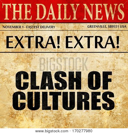 clash of cultures, newspaper article text