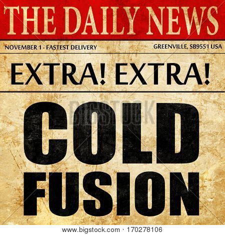 cold fusion, newspaper article text