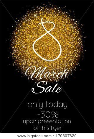 Vector flyer of 8 March Sales period with discount info on it. 8 march sale flyer with golden sparkles.