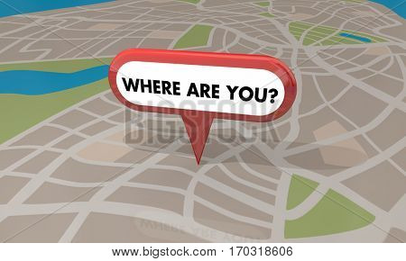 Where Are You Lost Found Map Pin Locaiton 3d Illustration