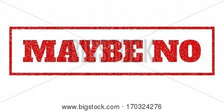Red rubber seal stamp with Maybe No text. Vector tag inside rectangular shape. Grunge design and unclean texture for watermark labels. Scratched emblem.