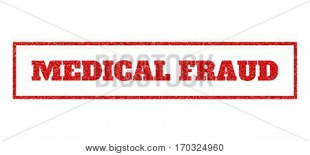 Red rubber seal stamp with Medical Fraud text. Vector tag inside rectangular shape. Grunge design and scratched texture for watermark labels. Scratched emblem.