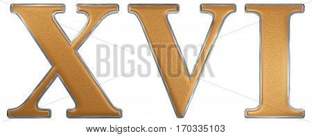 Roman Numeral Xvi, Sedecim, 16, Sixteen, Isolated On White Background, 3D Render