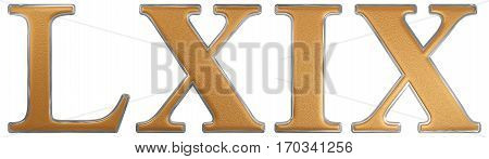 Roman Numeral Lxix, Novem Et Sexaginta, 69, Sixty Nine,  Isolated On White Background, 3D Render