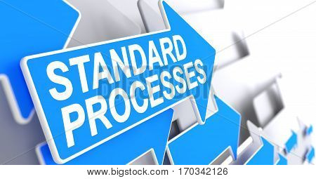 Standard Processes, Message on the Blue Cursor. Standard Processes - Blue Cursor with a Text Indicates the Direction of Movement. 3D Illustration.