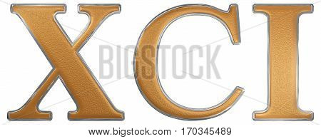 Roman Numeral Xci, Unus Et Nonaginta, 91, Ninety One, Isolated On White Background, 3D Render