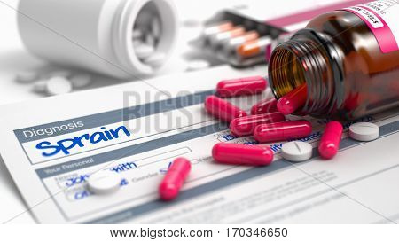 Sprain Phrase in Medical History. Close View of Medicine Concept. Sprain - Handwritten Diagnosis in the Anamnesis. Medical Concept with Heap of Pills, Close View, Selective Focus. 3D Illustration.