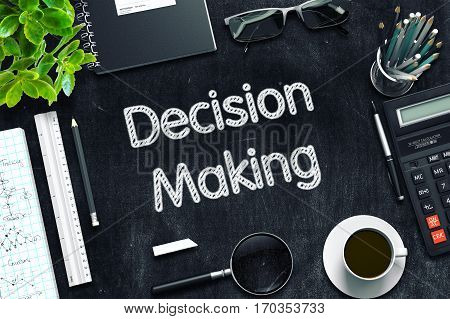 Black Chalkboard with Decision Making. 3d Rendering. Toned Image.