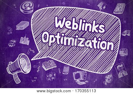 Speech Bubble with Text Weblinks Optimization Cartoon. Illustration on Purple Chalkboard. Advertising Concept.