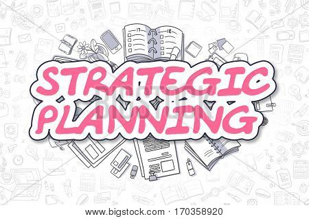 Magenta Text - Strategic Planning. Business Concept with Cartoon Icons. Strategic Planning - Hand Drawn Illustration for Web Banners and Printed Materials.