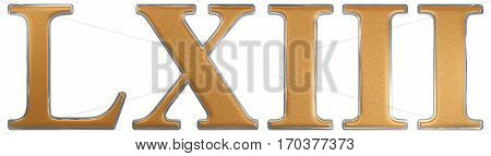 Roman numeral LXIII tres et sexaginta 63 sixty three isolated on white background 3d render