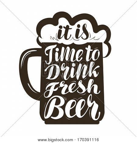 Beer, ale label. Lettering, calligraphy vector illustration. Drink, beverage symbol isolated on white background