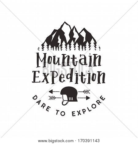 Mountain expedition label with climbing symbols and type design - dare to explore. Vintage letterpress style style. Outdoors adventure emblem for t-shirt clothing print. Vector isolated on white.