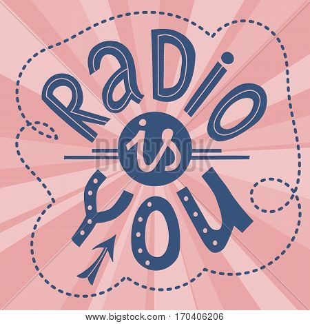Radio is You lettering. World Radio Day banner. Handdrawn quote.