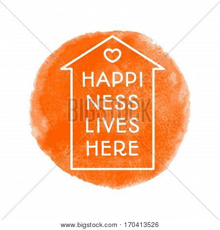 Happiness lives here poster. Home with inspirational phrase on watercolor texture.