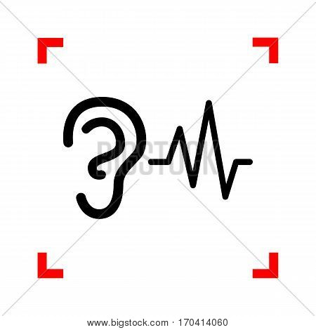Ear hearing sound sign. Black icon in focus corners on white background. Isolated.