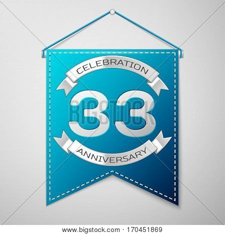 Blue pennant with inscription Thirty three Years Anniversary Celebration Design over a grey background. Silver ribbon. Colorful template elements for your birthday party. Vector illustration