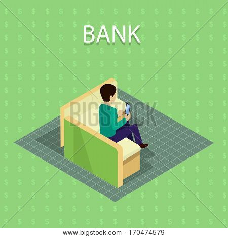 Bank concept vector in isometric projection. Client with phone siting on sofa in bank premises. Online banking. Illustration for business and finance companies ad, apps design, icons, infographics.