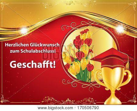 German graduation greeting card: Congratulations on your graduations! You did it! (Herzlichen Gluckwunsch zum Schulabschluss! Geschafft!). Contains flowers, an university cap and Champions cup. Print