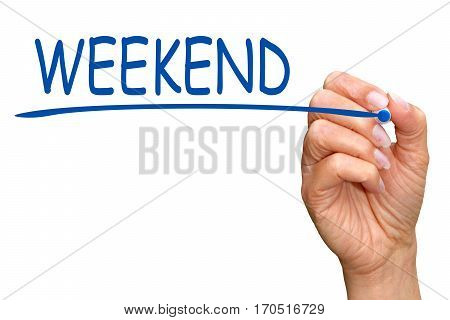 Weekend - female hand with blue marker writing text on white background