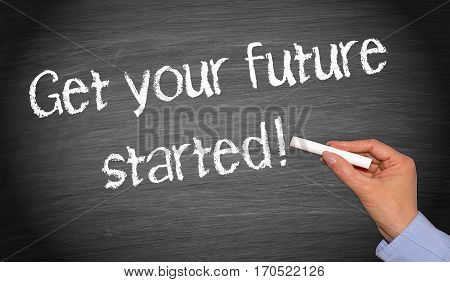 Get your future started - female hand writing text