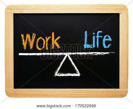 Work Life Balance - wooden chalkboard on white background