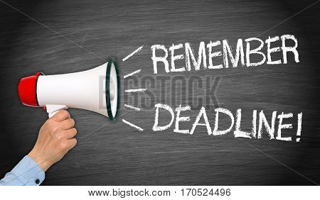Remember Deadline - megaphone with hand and text